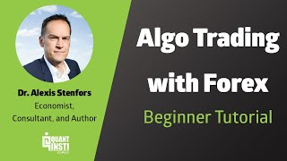 Algorithmic Trading In FX Markets By Dr. Alexis Stenfors - January 30, 2019