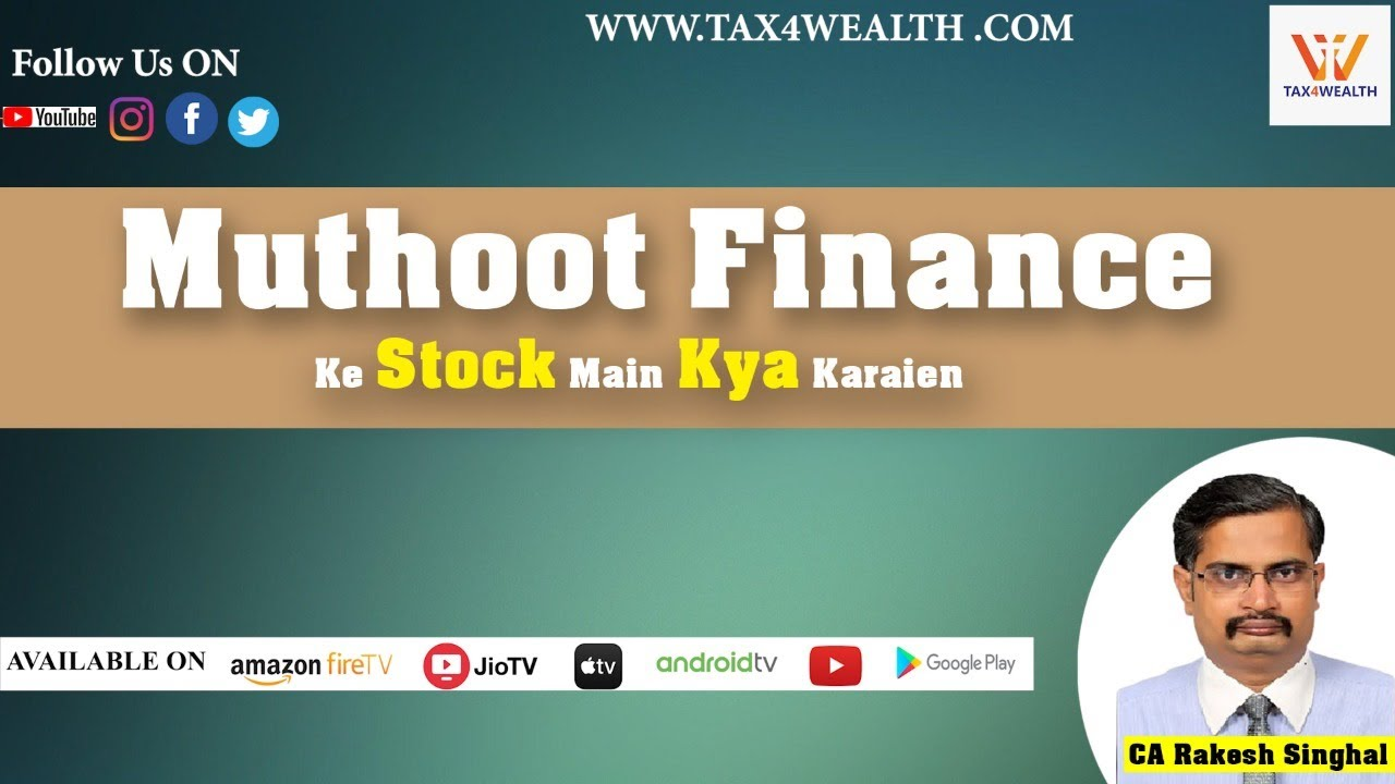 Muthoot Finance ke Stock main kya Karaien with CA Rakesh Singhal