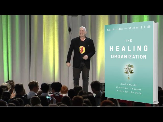 Michael J. Gelb - The Healing Organization: Awakening the Conscience of Business
