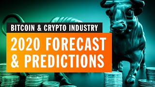 Bitcoin & Cryptocurrency Industry 2020 Forecast & Predictions
