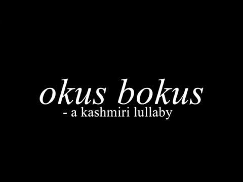Okus Bokus - a kashmiri lullaby