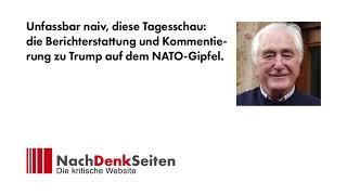 Unfassbar naiv, diese Tagesschau - Berichterstattung u Kommentierung zu Trump auf NATO-Gipfel