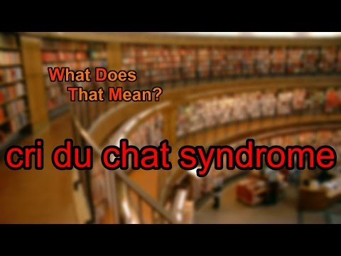 What Does Cri Du Chat Syndrome Mean?