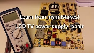 LCD TV power supply repair - Learn from my mistakes