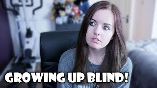 Growing Up Blind - My Disability