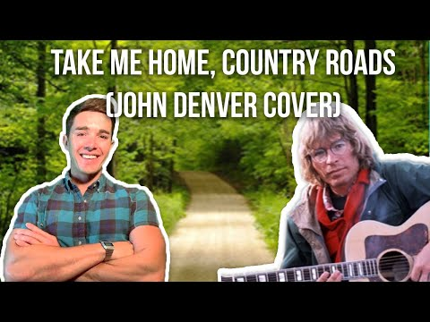 Take Me Home, Country Roads John Denver