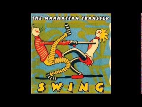 Manhattan Transfer - Sing Moten's Swing