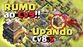 RUMO AO CV9 - UPANDO CV8.5 - CLASH OF CLANS
