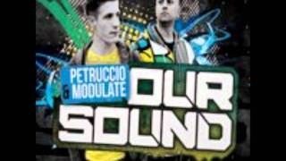 Petruccio and Modulate - Our Sound
