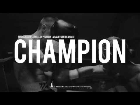 Madiel Lara - Champion ft Jansel La Profecia, Arias (From The Womb) Prod.by @madiellara