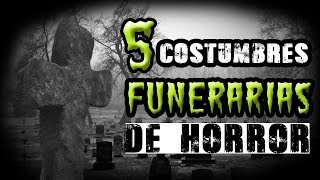 5 costumbre funerarias que te causaran horror