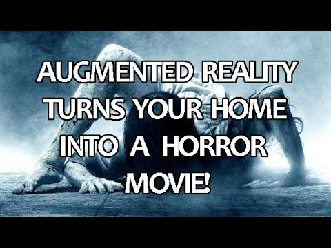 Augmented Reality turns your home into a horror movie!