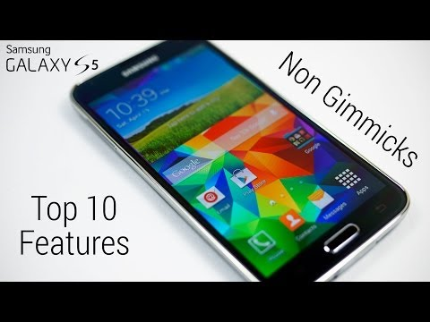 "Galaxy S5 - Top 10 ""Non-Gimmicky"" Features"