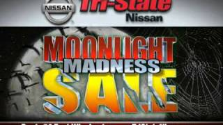 Oct 2009 Moonlight Madness Sale - Tri-State Nissan