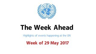 The Week Ahead - starting from 29 May 2017