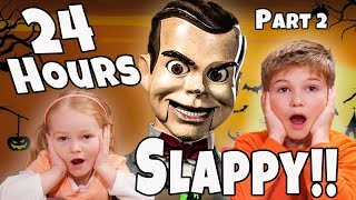 24 hours with Slappy!!!