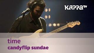 Time - Candyflip Sundae - Music Mojo season 3 - KappaTV