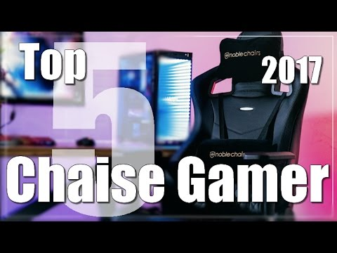 Top 5 Meilleure Chaise Gamer Comparatif 2017 Youtube