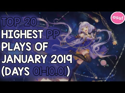 TOP 20 HIGHEST PP PLAYS OF JANUARY 2019 (DAYS 01-10.01) (osu!)