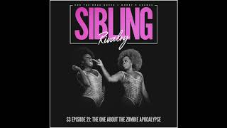 Sibling Rivalry S3 EP21: The One About the Zombie Apocalypse