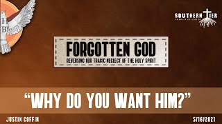 Forgotten God - Why Do You Want Him? - Justin Coffin - 5-16-2021