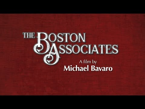 The Boston Associates - America's First Industrial Dynasty - An Introduction