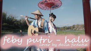 HALU - FEBY PUTRI ( DELLA FIRDATIA COVER )