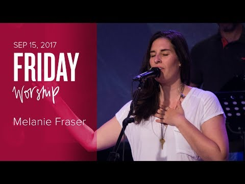 Catch The Fire Worship with Melanie Fraser (Friday, 15 Sep 2017)
