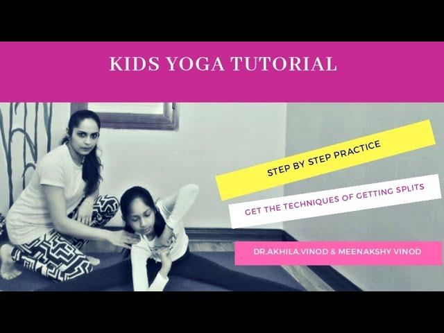 Kids Yoga Tutorial | Step By Step Practice To Split | Split Yoga For Kids | Split | Dr. Akhila Vinod
