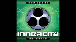 ferry corsten   live @ innercity Amsterdam 1999/2000