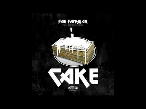 """FAH FAMYLIAR  """"Cake"""" PROMO"""