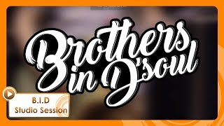 Brothers In D'Soul - Kau (Studio Session)