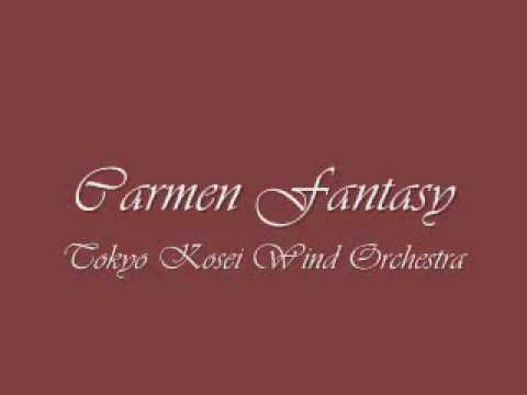 Carmen Fantasy.Tokyo Kosei Wind Orchestra.