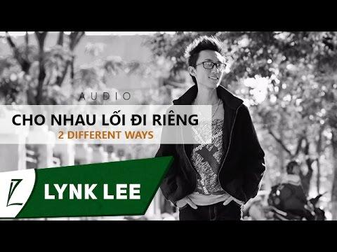 Lynk Lee - Cho nhau lối đi riêng - 2 different ways (Audio)