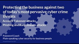 Defending a business against Account Takeovers, Phishing & Ransomware attacks