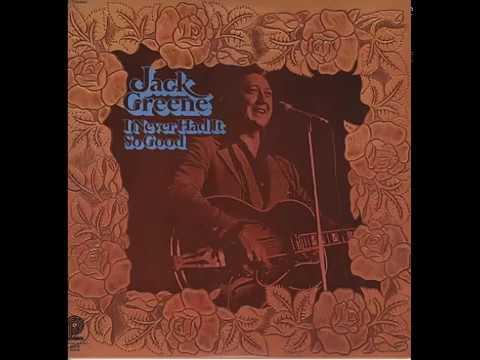 Jack Greene -  I Never Had It So Good