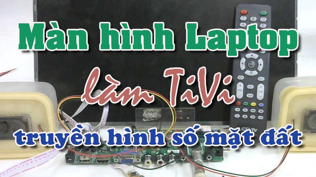 Màn hình laptop làm tivi truyền hình số mặt đất với bo đa năng z.vst.3463.a1