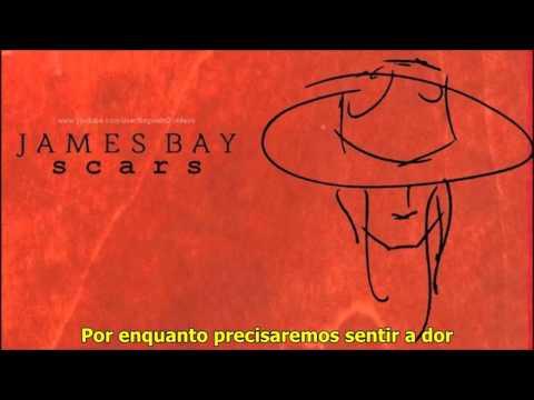 James Bay - SCARS (tradução) (legendado)