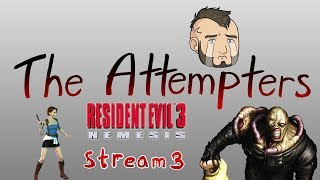 The Attempters Resident evil 3 Stream 3 When There is a will There is a Way