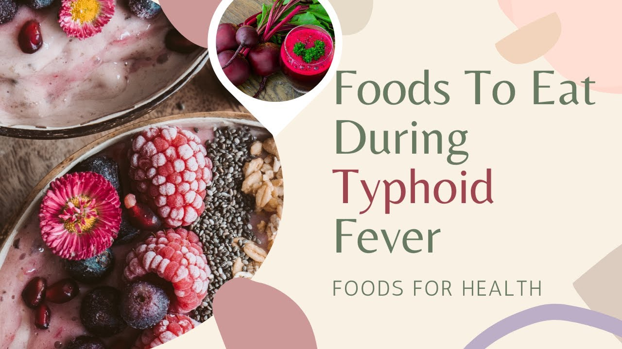 Best Food For Typhoid Patients