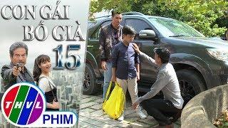 THVL | Con gái bố già - Tập 15[6]: Ông Chu San Hen sai người đón Thạch Anh về nhà mình