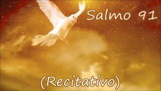 SALMO 91 - RECITATIVO