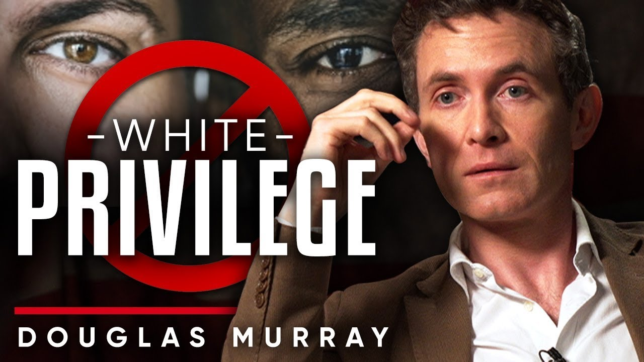 DOUGLAS MURRAY - DOES WHITE PRIVILEGE EXIST? | London Real