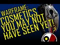 Warframe - COSMETICS YOU MIGHT NOT HAVE SEEN YET. の動画、YouTube動画。