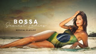 Bossa Sexiest Ladies - Official Playlist 2020