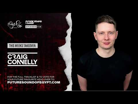 Future Sound of Egypt 720 with Aly & Fila (Craig Connelly Takeover)