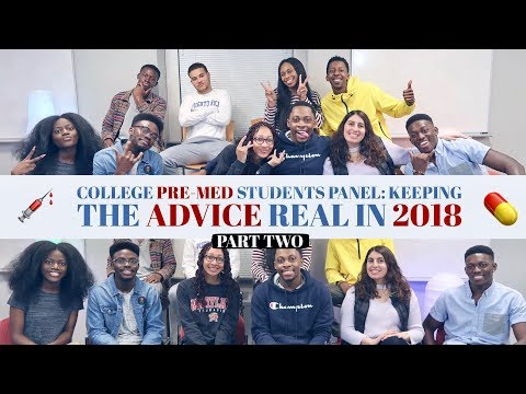 College Pre-Med Students Panel: Keeping The Advice Real In 2018 Pt. Two