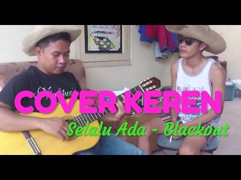 blackout selalu ada official music video (cover) by hilal