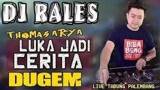 Luka Jadi Cerita - Thomas Arya - OT RALES Tabung Palembang