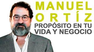 Propósito en tu Vida y Negocio | ft. Manuel Ortiz